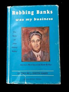 Signed 1st Ed Robbing Banks Was My Business 1973 Harvey J Bailey to Benny Binion