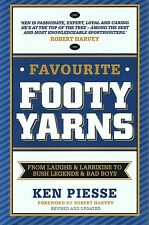 FAVOURITE FOOTY YARNS by Ken Piesse NEW (p/b, 2016) AFL Foreword Robert Harvey