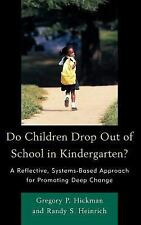 Do Children Drop Out of School in Kindergarten? by Gregory P. Hickman and...