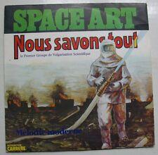 SPACE ART (SP 45T) NOUS SAVONS TOUT - FRANCE 1978
