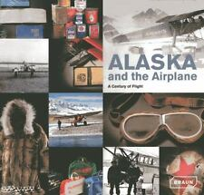 NEW - Alaska and the Airplane: A Century of Flight by Decker, Julie