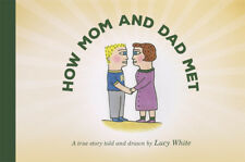 HOW MOM AND DAD MET — children's book by artist Lucy White (drawn in 1984)