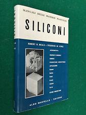 MEALS LEWIS - SILICONI , Ed Aldo Martello (1962) Guida Manuale materie plastiche