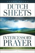 Intercessory Prayer Study Guide: How God Can Use Your Prayers to Move Heaven and