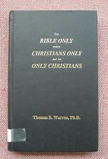 The Bible Only Makes Christians ~ Thomas B Warren ~ Church of Christ ~ HB Good