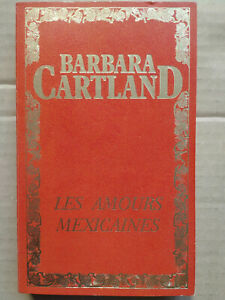 Barbara Cartland - Les amours mexicaines/ 1978