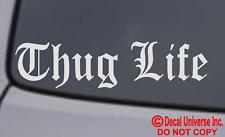 THUG LIFE Vinyl Decal Sticker Car Window Wall Bumper Funny Dope Illest Gangsta