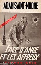 Face d'Ange et les affreux // Fleuve Noir // Adam SAINT-MOORE // 1 ère Edititon