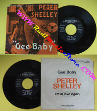 LP 45 7'' PETER SHELLEY Gee baby I'm in love again 1974 italy FONIT no cd mc dvd