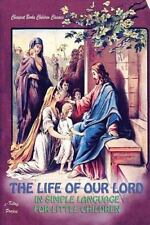 Cheapest Books Children Classics: The Life of Our Lord in Simple Language for...