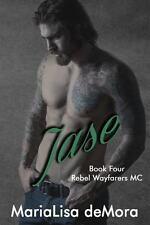 Jase : Rebel Wayfarers MC Book 4 4 by MariaLisa deMora (2015, Paperback)