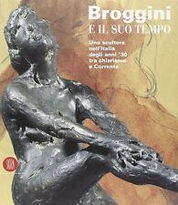 Broggini e il suo tempo. Uno scultore nell'Italia degli anni '30