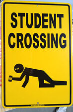 Student Crossing aluminum sign *New* drunk college funny dorm art beer poster