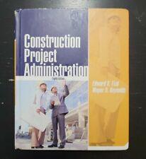 Construction Project Administration by Edward R. Fisk; Wayne D. Reynolds