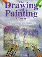 Gair, Angela, The Drawing and Painting Course: A Step-by-Step Introduction to Dr