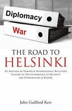 The Road To Helsinki: An Analysis of European International Relations Leading to