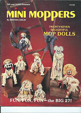 MINI MOPPERS MOP DOLLS  27 MAKE  mostly with glue gun/basic sewing fun activity