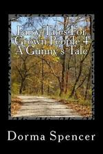Fairy Tales for Grown People: Fairy Tales for Grown People 4 a Gunny's Tale...