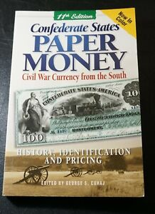 2008 CONFEDERATE STATES PAPER MONEY CIVIL WAR SOUTH CURRENCY 11th EDITION BOOK