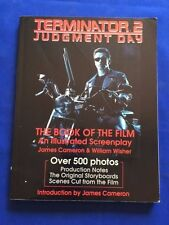 TERMINATOR 2: JUDGEMENT DAY THE BOOK OF THE FILM AN ILLUSTRATED SCREENPLAY - 1ST