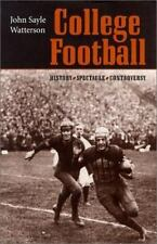 College Football: History, Spectacle, Controversy by Watterson, Professor John