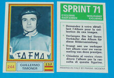 N°244 G. TIMONER ESPAÑA PANINI SPRINT 71 CYCLISME 1971 WIELRIJDER CICLISMO