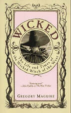 Wicked: The Life and Times of the Wicked Witch of t..., Gregory Maguire Hardback