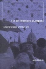 USED (GD) Fin de Millénaire Budapest: Metamorphoses of Urban Life by Judit Bodna