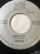 "RARE OHIO POWER POP 45/ LIPSTICK ""WHAT IS IT"" / ""LOOK AT US""   NEAR MINT   HEAR"