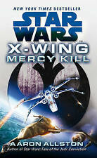 Star Wars: X-Wing: Mercy Kill by Aaron Allston (Paperback, 2013)