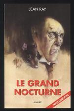 NEUF LIVRE LE GRAND NOCTURNE JEAN RAY TEXTE ORIGINAL DE 1942  ANANKE