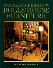 Making Period Dolls' House Furniture ~ Rowbottom, Derek; Rowbottom, Sheila PB