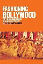 Fashioning Bollywood: The Making and Meaning of Hindi Film Costume-ExLibrary