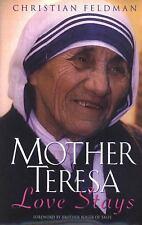 Mother Teresa : Love Stays by Christian Feldman (2016, Paperback)