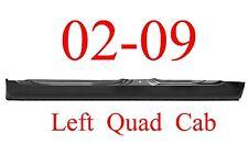 02 09 Left Dodge Quad Cab Extended Rocker 4Door Ram Truck 1.2 MM Thick, OEM Type