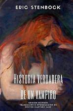 Historia Verdadera de un Vampiro : Edición Bilingüe by Eric Stenbock (2015,...