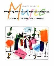 Integrating Music in the Elementary Classroom by William M. Anderson and Joy...