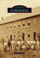 Coralville [Images of America] [IA] [Arcadia Publishing]