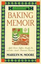 A Wooden Spoon Baking Memoir: Apple-Butter Muffins, Shoofly Pie and-ExLibrary