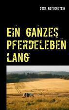 Ein ganzes Pferdeleben lang von Cora Rothenstein (2013, Taschenbuch)
