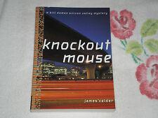 KNOCKOUT MOUSE  by JAMES CALDER     -ARC- -JA-