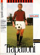 MILAN=TRAPATTONI=I GRANDI CAMPIONI DAL DOPOGUERRA AD OGGI=FASCICOLO N°36