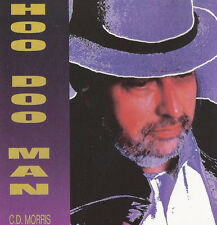 C.D. MORRIS Hoo Doo Man CD RARE OOP BLUES GUITAR