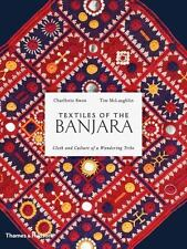 Textiles of the Banjara: Cloth and Culture of a Wandering Tribe (Hardback or Cas