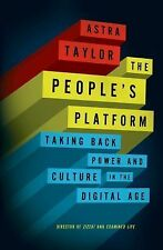 The People's Platform: Taking Back Power & Culture In The Digital Age