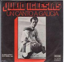 disco 45 GIRI Julio INGLESIAS UN CANTO A GALICIA - COMO EL ALMO AL CAMINO