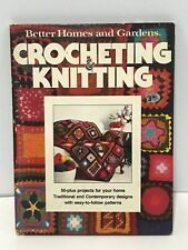 Crocheting and Knitting by Better Homes and Gardens Editors (1977, Hardcover)