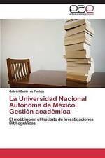 La Universidad Nacional Autónoma de México. Gestión académica: El mobbing en el