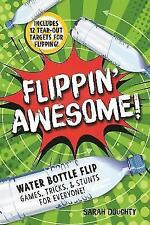 Flippin' Awesome: Water Bottle Flip Games by Sarah Doughty