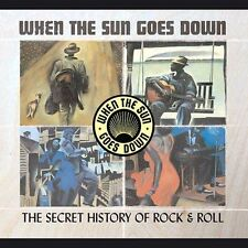 THE SECRET HISTORY OF ROCK & ROLL: WHEN THE SUN GOES DOWN. COMPLETE 4CD BOX SET!